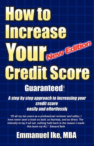 How to Increase Your Credit Score Guaranteed New Edition (Paperback)
