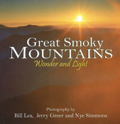 Great Smoky Mountains Wonder and Light: Wonder & Light (Paperback)