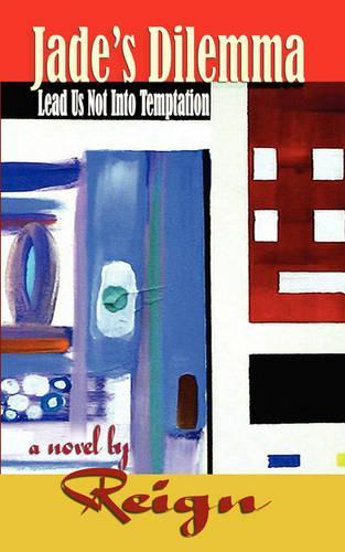 Jade's Dilemma - Lead Us Not Into Temptation (Paperback)