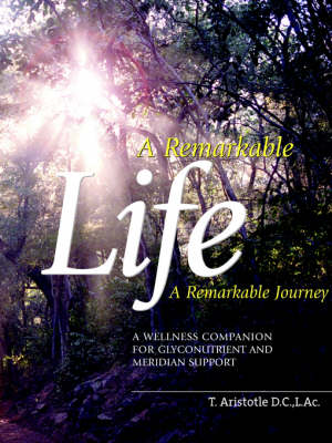 A Remarkable Life a Remarkable Journey (Paperback)