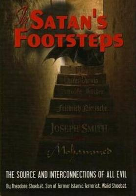 In Satan's Footsteps: The Source & Interconnections of All Evil (Hardback)