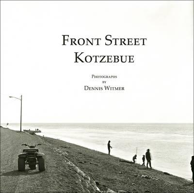 Front Street, Kotzebue (Hardback)