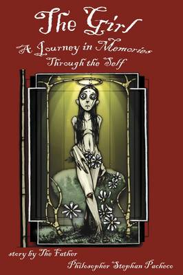 The Girl, A Journey in Memories Through the Self (Hardback)