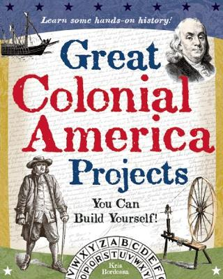 Great Colonial America Projects: You Can Build Yourself (Paperback)