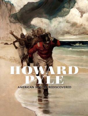 Howard Pyle: American Master Rediscovered (Paperback)