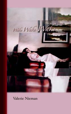 Wake Wake Wake (Paperback)