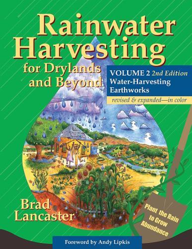 Rainwater Harvesting for Drylands and Beyond, Volume 2: Water-Harvesting Earthworks (Paperback)