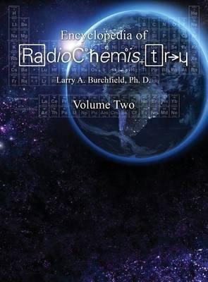 The Encyclopedia of Radiochemistry Volume II (Hardback)
