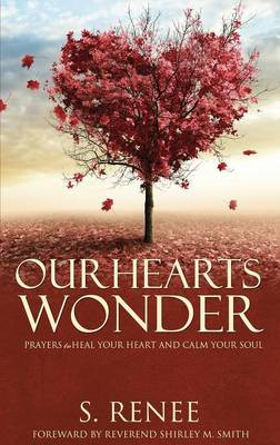 Our Hearts Wonder Prayers to Heal Your Heart and Calm Your Soul (Paperback)