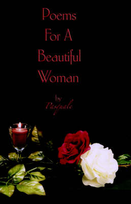 Poems For A Beautiful Woman by Pasquale (Paperback)