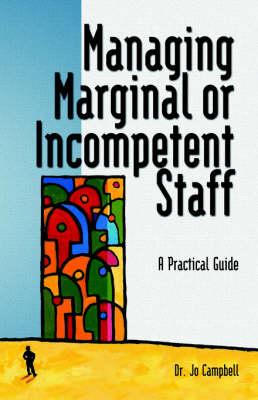 Managing Marginal or Incompetent Staff: A Practical Guide (Paperback)