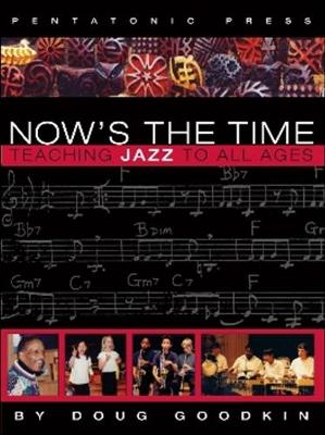 Now's the Time: Teaching Jazz To All Ages (Paperback)