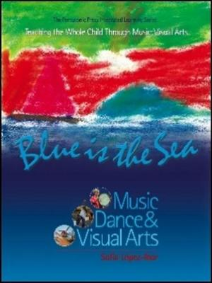 Blue Is The Sea: Music, Dance & Visual Arts (Paperback)