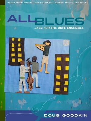 All Blues: Jazz for the Orff Ensemble (Paperback)