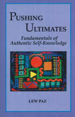 Pushing Ultimates: Fundamentals of Authentic Self-Knowledge (Paperback)
