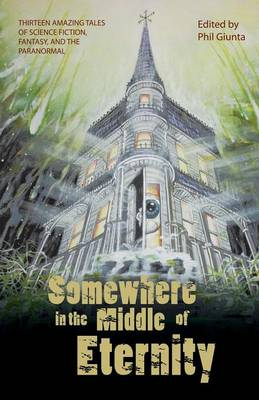 Somewhere in the Middle of Eternity (Paperback)