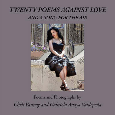 Twenty Poems Against Love and a Song for the Air (Paperback)