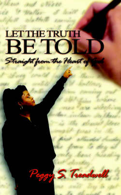 Let the Truth be Told: Straight from the Heart of God (Paperback)