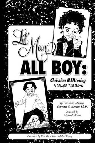 Lil' Man, All Boy: Christian MENtoring (Paperback)
