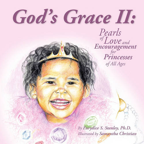 God's Grace II: Pearls of Love and Encouragement for Princesses of All Ages (Paperback)