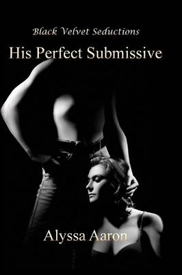 His Perfect Submissive (Paperback)