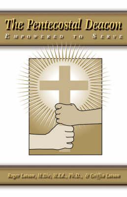 The Pentecostal Deacon (Paperback)