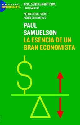 Paul A. Samuelson: La Esencia de Un Gran Economista (Paperback)