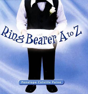 Ring Bearer A to Z (Hardback)