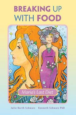 Breaking Up With Food: Maria's Last Diet (Paperback)