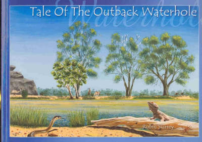 Tale of the Outback Waterhole (Paperback)
