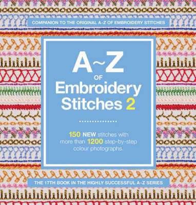 A-Z of Embroidery Stitches 2 - A-Z Embroidery Series (Spiral bound)