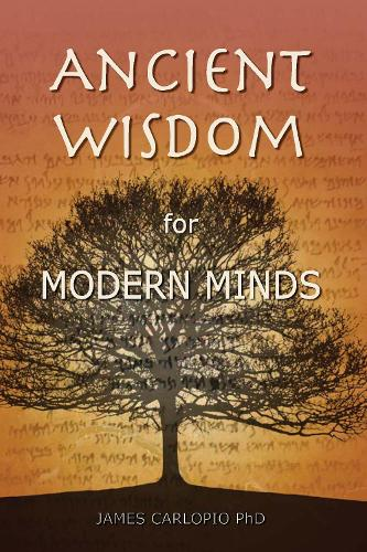 Ancient Wisdom for Modern Minds: A Thinking Heart and a Feeling Mind (Paperback)