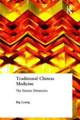Traditional Chinese Medicine: The Human Dimension (Paperback)