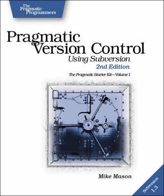 Pragmatic Version Control Using Subversion (Paperback)