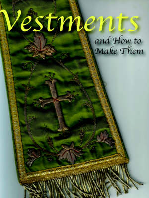 Vestments and How to Make Them (Paperback)