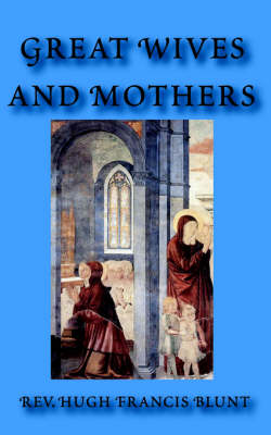 Great Wives and Mothers (Paperback)