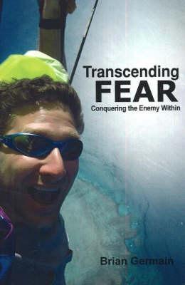 Transcending Fear: Battling the Enemy within (Paperback)
