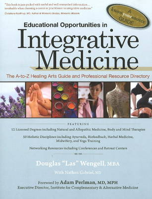 Educational Opportunities in Integrative Medicine: The A to Z Healing Arts Guide and Professional Resource Directory (Paperback)
