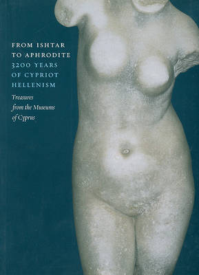 From Ishtar to Aphrodite: 3200 Years of Cypriot Hellenism (Paperback)