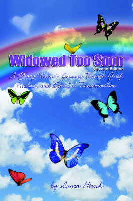 Widowed Too Soon - Second Edition: A Young Widow's Journey Through Grief, Healing, and Spiritual Transformation (Paperback)