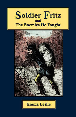 Soldier Fritz and The Enemies He Fought: A Story of the Reformation (Paperback)