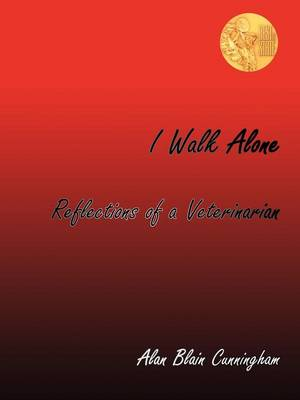 I Walk Alone: Reflections of a Veterinarian (Paperback)