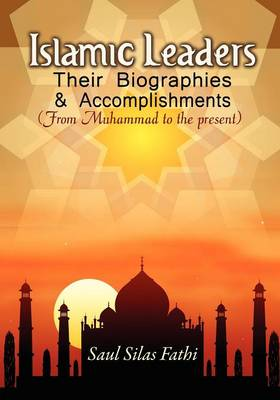 Islamic Leaders: Their Biographies & Accomplishments (Paperback)