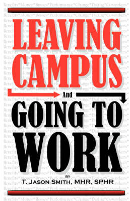Leaving Campus and Going to Work (Paperback)