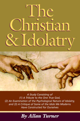 The Christian & Idolatry (Paperback)
