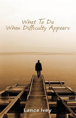 What to Do When Difficulty Appears (Paperback)