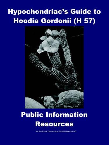 Hypochondriac's Guide to Hoodia Gordonii H 57 (Paperback)