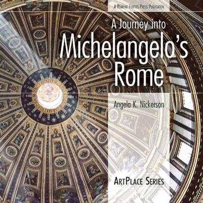 A Journey Into Michelangelo's Rome: ArtPlace Series (Paperback)