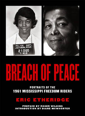 Breach of Peace: Portraits of the 1961 Mississippi Freedom Riders (Hardback)