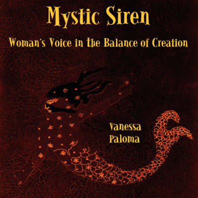Mystic Siren: Woman's Voice in the Balance of Creation (Paperback)